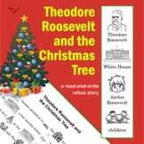 Theodore Roosevelt and the Christmas Tree - A READ-and-WRITE Rebus Story