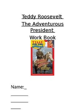 Theodore Roosevelt the Adventurous President Work Book