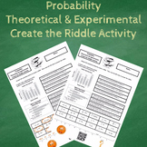 Theoretical & Experimental Probability Create the Riddle Activity