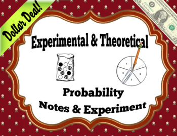 Theoretical/Experimental Probability Notes & Activity  Dollar Deal!!