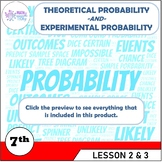 Theoretical and Experimental Probability - Grade 7 (7.SP.C.7 & 7.SP.C.8a)