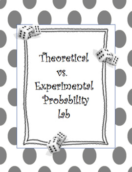 Theoretical probability versus Experimental probability lab