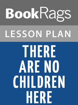 There Are No Children Here Lesson Plans