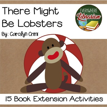 There Might Be Lobsters by Carolyn Crimi 15 Book Extension Activities NO PREP