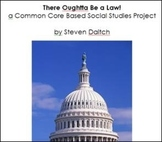 There Oughtta Be a Law! a Common Core Based Social Studies