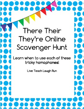 There Their They're Homophone Online Scavenger Hunt Webquest