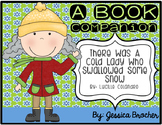 There Was A Cold Lady Who Swallowed Some Snow: A Book Companion