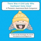 There Was A Cold Lady Who Swallowed Some Snow: Phonemic Awareness Companion Pack