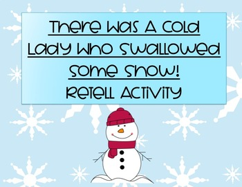 There Was A Cold Lady Who Swallowed Some Snow! Retell Activity