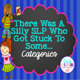 There Was A Silly SLP Who Got Stuck To Some Categories Spe