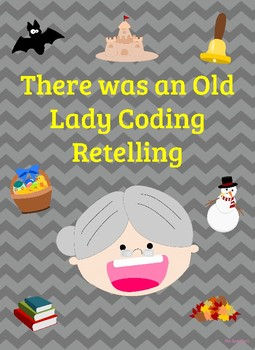 There Was An Old Lady Coding to Retell