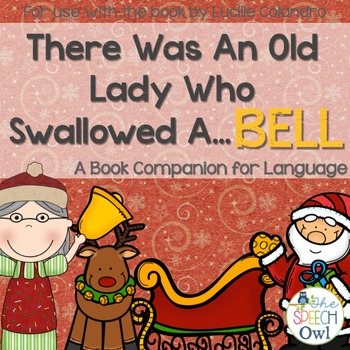 There Was An Old Lady Who Swallowed A Bell: A Book Companion For Language