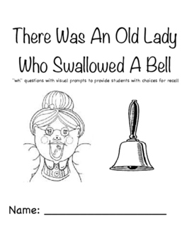 """There Was An Old Lady Who Swallowed A Bell """"WH"""" Questions with visuals"""