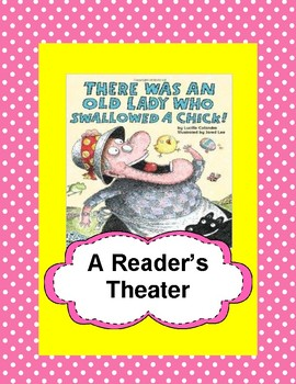 There Was An Old Lady Who Swallowed A Chick! -- A Reader's Theater