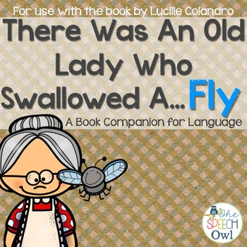 There Was An Old Lady Who Swallowed A Fly: A Book Companion For Language