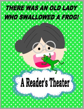 There Was An Old Lady Who Swallowed A Frog!  --  A Spring Reader's Theater