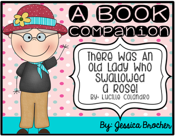 There Was An Old Lady Who Swallowed A Rose: A Book Companion