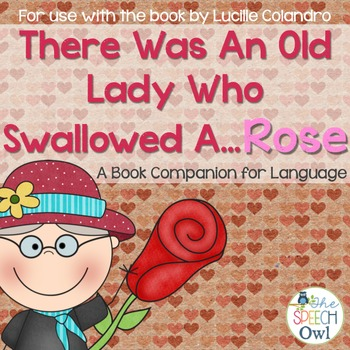 There Was An Old Lady Who Swallowed A Rose: A Book Companion For Language