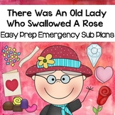 There Was An Old Lady Who Swallowed A Rose- February Sub Plans-