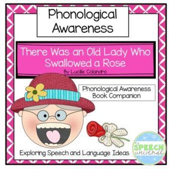 There Was An Old Lady Who Swallowed A Rose: Phonological Awareness Companion