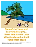 There Was An Old Lady Who Swallowed A Shell! Yoga brain Break