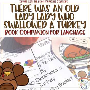 There Was An Old Lady Who Swallowed A Turkey: A Book Companion For Language