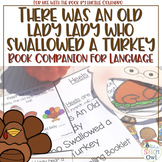There Was An Old Lady Who Swallowed A Turkey A Book Companion For Language