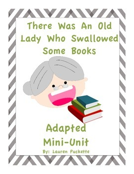 There Was An Old Lady Who Swallowed Some Books Adapted Mini Unit