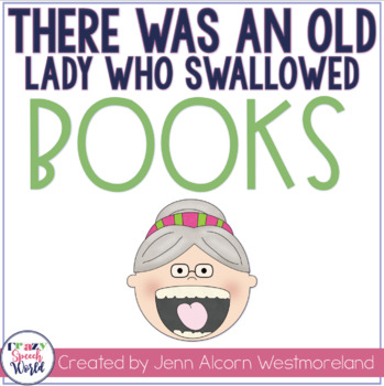 There Was An Old Lady Who Swallowed Some Books! Language Unit