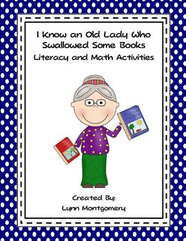 There Was An Old Lady Who Swallowed Some Books Literacy and Math Activities