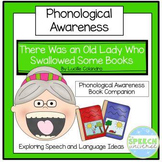 There Was An Old Lady Who Swallowed Some Books: Phonological Awareness Companion