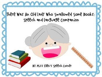 There Was An Old Lady Who Swallowed Some Books: Speech and Language Companion