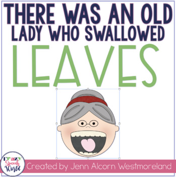 There Was An Old Lady Who Swallowed Some Leaves! Language Unit