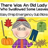 There Was An Old Lady Who Swallowed Some Leaves- September Sub Plan