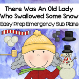 There Was An Old Lady Who Swallowed Some Snow Kindergarten Sub Plan