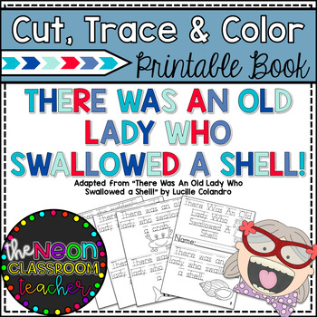"""""""There Was An Old Lady Who Swallowed a Shell!"""" Cut, Trace"""