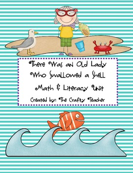 There Was An Old Lady Who Swallowed a Shell! Math & Literacy Fun Unit