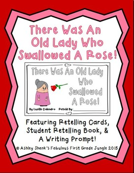 There Was An Old Lady Who Swallowed A Rose! Retelling Activity & Writing Prompt
