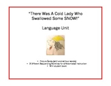 There Was a Cold Lady Who Swallowed Some SNOW -Language Unit
