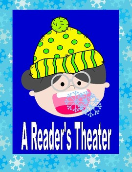 There Was a Cold Lady Who Swallowed Some Snow!  --  A Reader's Theater