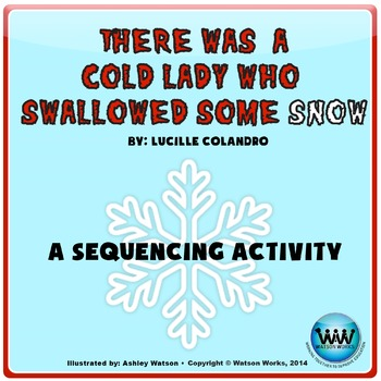 There Was a Cold Lady Who Swallowed Some Snow: A Sequencing Activity