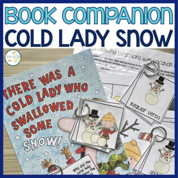 Language and Literacy There Was a Cold Lady Who Swallowed Some Snow