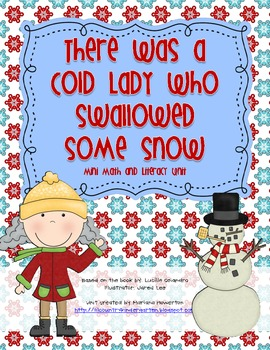 There Was a Cold Lady Who Swallowed Some Snow Mini Math and Literacy Unit