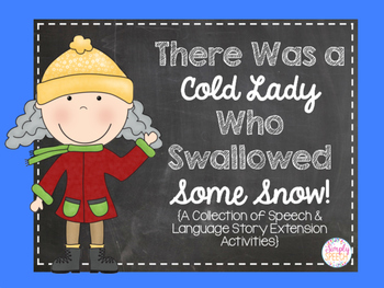 There Was a Cold Lady Who Swallowed Some Snow: Speech & Language Activities