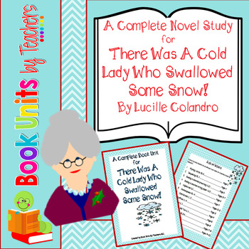 There Was a Cold Lady Who Swallowed Some Snow by Lucille Colandro Book Unit