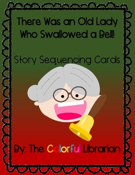 There Was a Cold Lady Who Swallowed a Bell Sequencing Story Cards