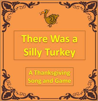 """There Was a Silly Turkey"" Thanksgiving Song and Game with background track"