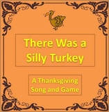 """""""There Was a Silly Turkey"""" Thanksgiving Song and Game with"""