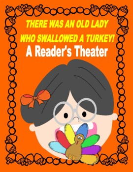 There Was an Od Lady Who Swallowed a Turkey!  --  A Reader's Theater