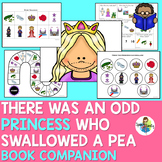 There Was an Odd Princess Who Swallowed a Pea:Book Companion
